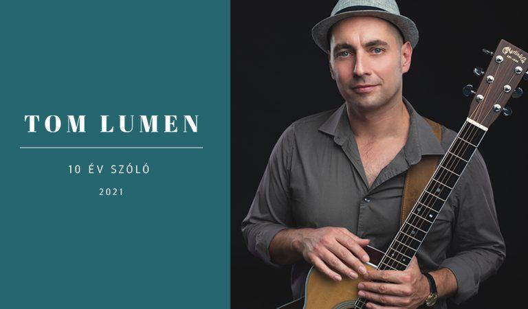 Tom Lumen koncert - 10 év szóló